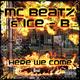 MC Beatz & Ice - B Here We Come