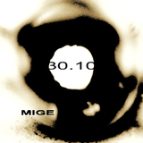 Mige 30.10 by M I G E mp3 download