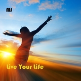 Live Your Life (Just Do It) by MJ mp3 download