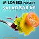 M Lovers Salad Bar Ep