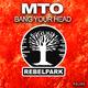 MTO - Bang Your Head