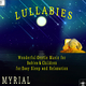 MYRIAL Lullabies: Wonderful Gentle Music for Babies & Children for Easy Sleep and Relaxation