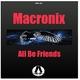 Macronix - All Be Friends