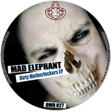 Dirty Motherfuckers Ep by Mad Elephant mp3 download