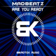 Madbeatz Are You Ready