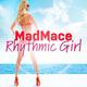 Madmace Rhythmic Girl