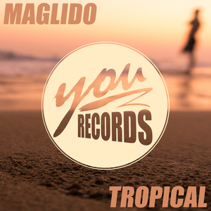 Maglido - Tropical (you2records)