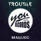 Maglido Trouble