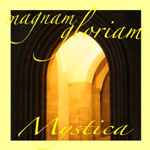 Magnam Gloriam - Mystica (elmadonmusic)