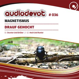 Magnetismus - Drauf Gehocht (Audiodevot)