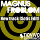 Magnus Froblom New Track (Sotis Edit)