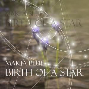Makia Blue - Birth of a Star (Makia Blue)