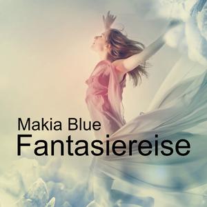 Makia Blue - Fantasiereise (Makia Blue)
