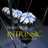 Intrinsic(Chilling Effects) by Makia Blue mp3 download