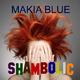 Makia Blue - Shambolic