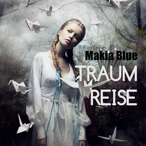 Makia Blue - Traumreise (Makia Blue)