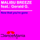 Malibu Breeze feat. Gerald G! Now That You're Gone