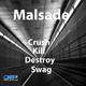 Malsade Crush Kill Destroy Swag