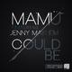 Mamü feat. Jenny Mayhem Could Be