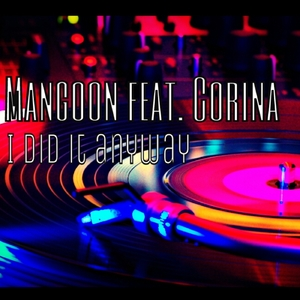 Mangoon feat. Corina - I Did It Anyway (Paranoja Records)