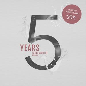 Manou de Jean - 5 Years Zaubermilch Records (Zaubermilch Records)