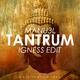 Manu3l Tantrum(Igness Edit)
