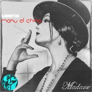 Manu El Chino & Monstrr - Madame (B&M Records)