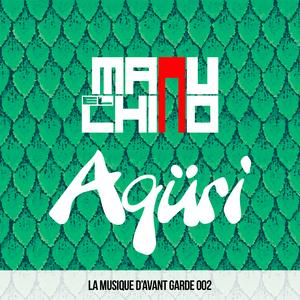 Manu el Chino - Agüri (La Musique D Avant Garde)