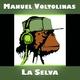 Manuel Voltolinas - La Selva