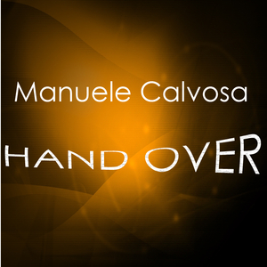 Manuele Calvosa - Hand Over (Gamepad Records)
