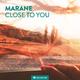 Marane Close to You