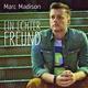 Marc Madison Ein echter Freund