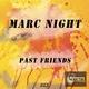 Marc Night Past Friends