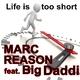 Marc Reason feat. Big Daddi Life Is Too Short