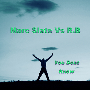 Marc Slate Vs R.B - You Dont Know (Smily-Records)