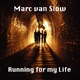 Marc Van Slow - Running for My Life