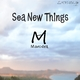 Marcdra Sea New Things