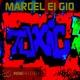 Marcel Ei Gio Toxic