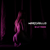 Be My Friend by Marchello mp3 download