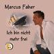 Marcus Faber Ich Bin Nicht Mehr Frei