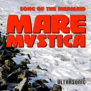 Mare Mystica - Song of the Mermaid (Ultrasonic)