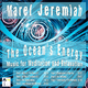 Marel Jeremiah The Ocean's Energy Music for Meditation and Relaxation