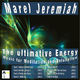 Marel Jeremiah The Ultimative Energy: Music for Meditation and Relaxation