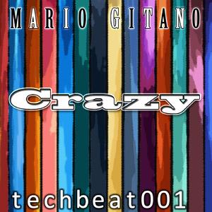 Mario Gitano - Crazy (Tech Beat Records)