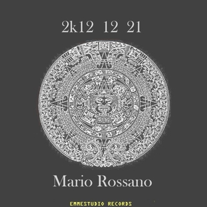 Mario Rossano - 2K12 12 21 (Emmestudio Records)