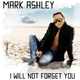 Mark Ashley I Will Not Forget You