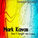Mark Kavas Dont Forget Me