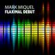 Mark Miquel Flaximal Debut