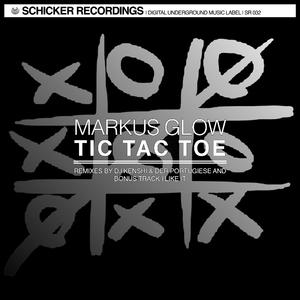 Markus Glow - Tic Tac Toe (Schicker Recordings)