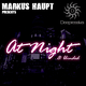 Markus Haupt At Night / Blinded